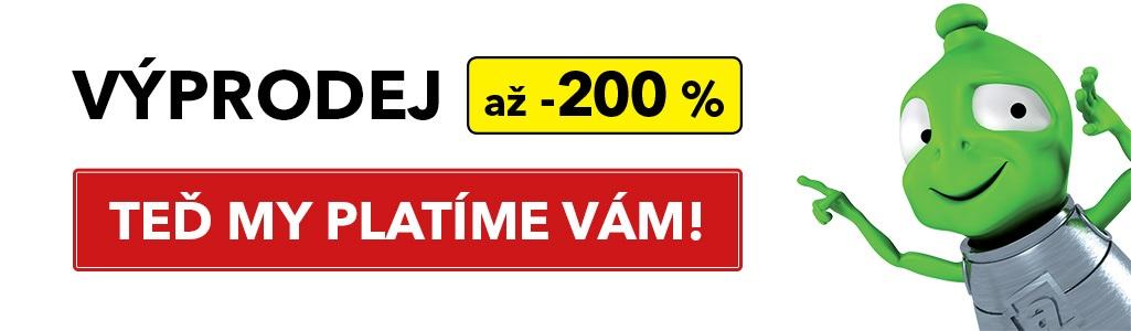 Výprodej až -200 % - Teď my platíme vám!