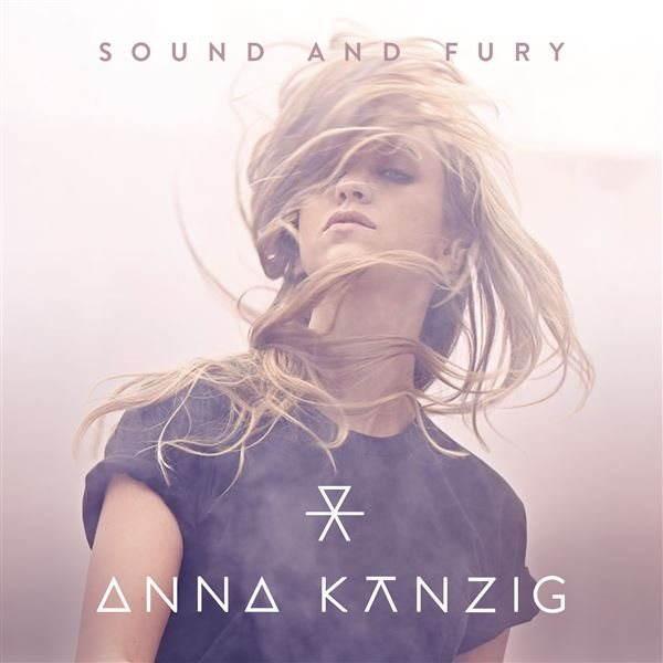 Anna Kanzig Sound and Fury