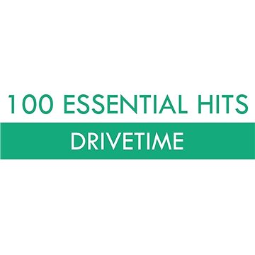 100 Essential Hits - Drivetime