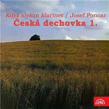Když slyším klarinet. Josef Poncar /Česká dechovka 1.