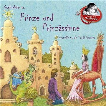 Gschichte vo Prinze und Prinzässinne verzellt vo de Trudi Gerster
