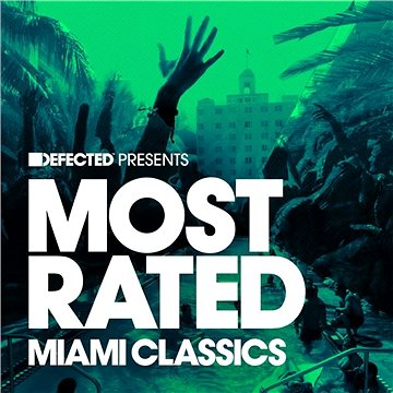 Defected Presents Most Rated Miami Classics
