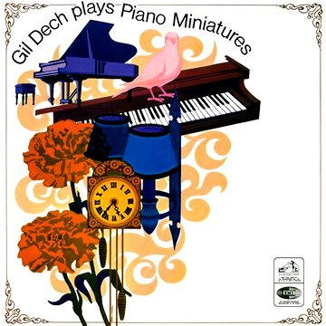 Gil Dech Plays Piano Miniatures