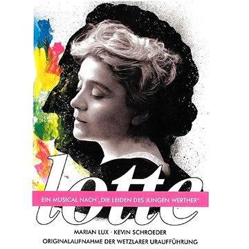 """Lotte - Ein Musical nach """"Die Leiden des jungen Werther"""""""