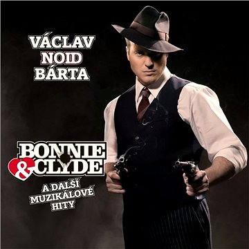Bonnie & Clyde a další muzikálové hity