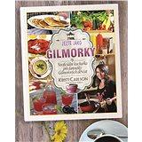 Jezte jako Gilmorky: Neoficiální kuchařka k seriálu Gilmorova děvčata