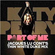 Part Of Me (Jaques Lu Cont's Thin White Duke Mix)