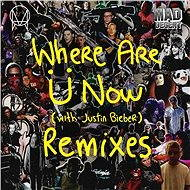 Where Are Ü Now (with Justin Bieber) [Remixes]