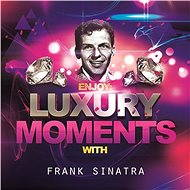 Luxury Moments with Frank Sinatra