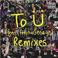 To Ü (feat. AlunaGeorge) [Remixes]