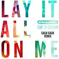 Lay It All On Me (feat. Ed Sheeran) [Cash Cash Remix]