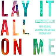 Lay It All On Me (feat. Big Sean, Vic Mensa & Ed Sheeran) [Rudi VIP Mix]