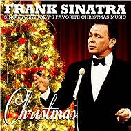 Christmas - Frank Sinatra Sings Everybody's Favorite Christmas Music (Remastered)
