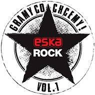 Eska Rock Gramy Co Chcemy