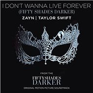 I Don't Wanna Live Forever (Fifty Shades Darker)