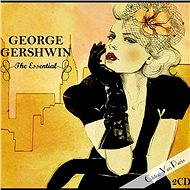 The Essential - Georges Gerschwin