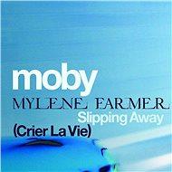 Slipping Away (Crier la Vie) [feat. Mylene Farmer]