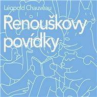 Renouškovy povídky - Léopold Chauveau