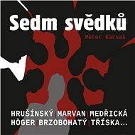Sedm svědků - Peter Karvaš