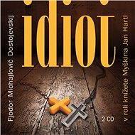 Idiot - Fjodor Michajlovič Dostojevskij