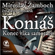 "KONIÁŠ ""Konec vlka samotáře"" - Miroslav Žamboch"