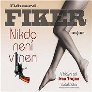 Nikdo není vinen - Eduard Fiker