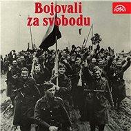 Bojovali za svobodu - Ludvík Svoboda