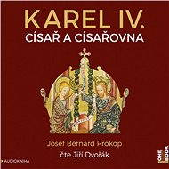 Karel IV. - Císař a císařovna - Josef Bernard Prokop