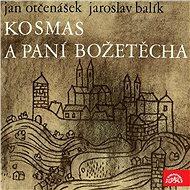 Kosmas a paní Božetěcha - Jan Otčenášek, Jaroslav Balík