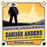 Zabiják Anders a jeho přátelé (a sem tam nepřítel) [Audiokniha] - Jonas Jonasson