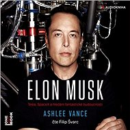 Elon Musk [Audiokniha] - Ashlee Vance