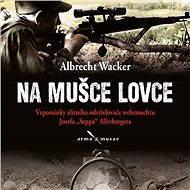 Na mušce lovce - Albrecht Wacker