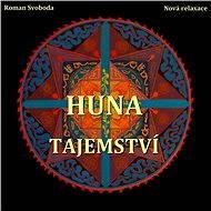 Huna - Tajemství - Roman Svoboda