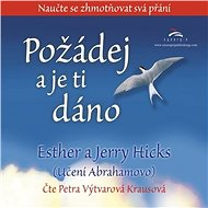 Požádej a je ti dáno - Esther a Jerry Hicks
