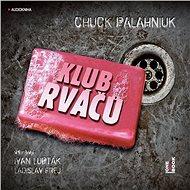 Klub rváčů - Chuck Palahniuk