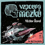 Vzpoura mozků [Audiokniha] - Václav Šorel