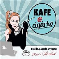 Kafe a cigárko [Audiokniha] - Marie Doležalová