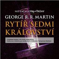 Rytíř Sedmi království [Audiokniha] - George R. R. Martin