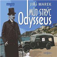 Můj strýc Odysseus - Jiří Marek