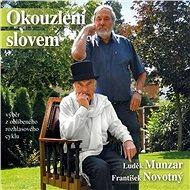 Okouzlení slovem - František Novotný, Luděk Munzar