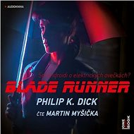 Blade Runner [Audiokniha] - Philip K. Dick