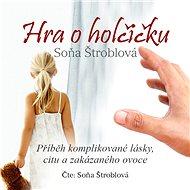Hra o holčičku - Soňa Štroblová