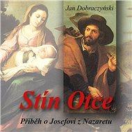 Stín Otce - Jan Dobraczyński