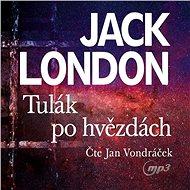 Tulák po hvězdách [Audiokniha] - Jack London