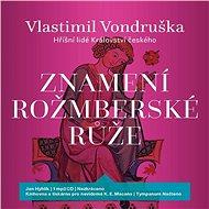 Znamení rožmberské růže [Audiokniha] - Vlastimil Vondruška