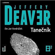 Tanečník [Audiokniha] - Jeffery Deaver