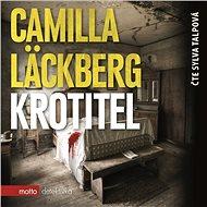 Krotitel [Audiokniha] - Camilla Läckberg