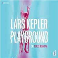 Playground [Audiokniha] - Lars Kepler