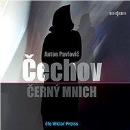 Černý mnich - Anton Pavlovič Čechov
