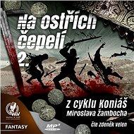 Na ostřích čepelí II. - Miroslav Žamboch